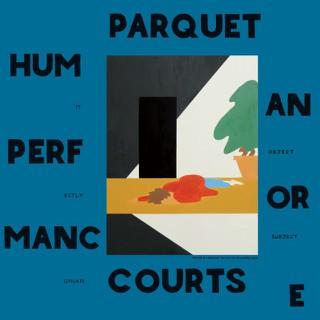 Parquet Courts — Human Performance