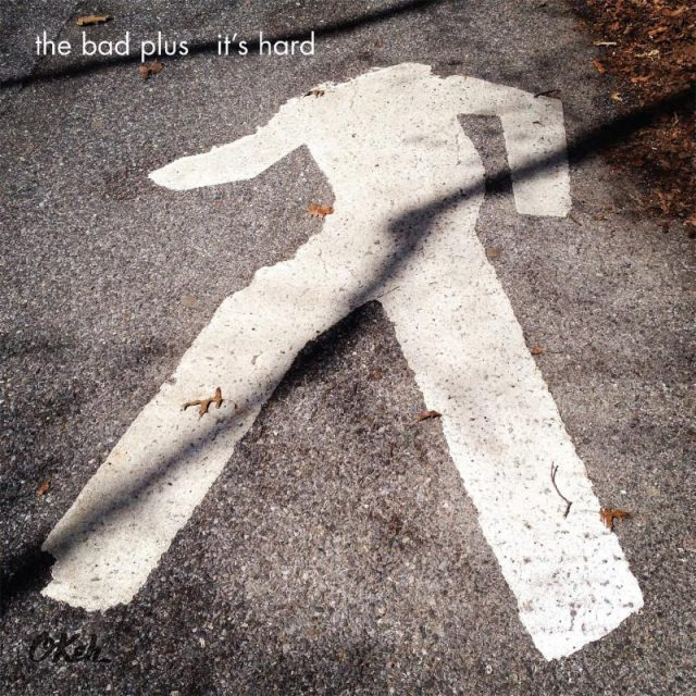 Image result for it's hard the bad plus