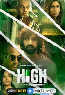 [18+] High (2020) Season 1 Hindi Complete MX Player WEB Series 480p | 720p WEB-DL