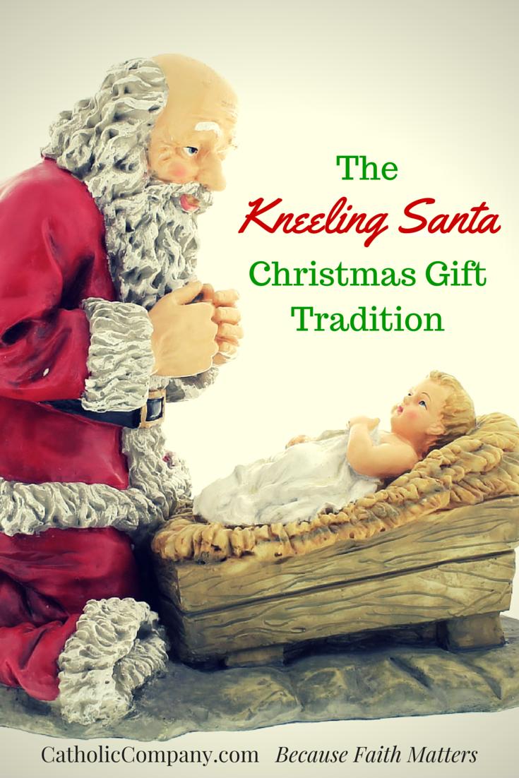 Advent Amp Christmas Traditions Kneeling Santa The