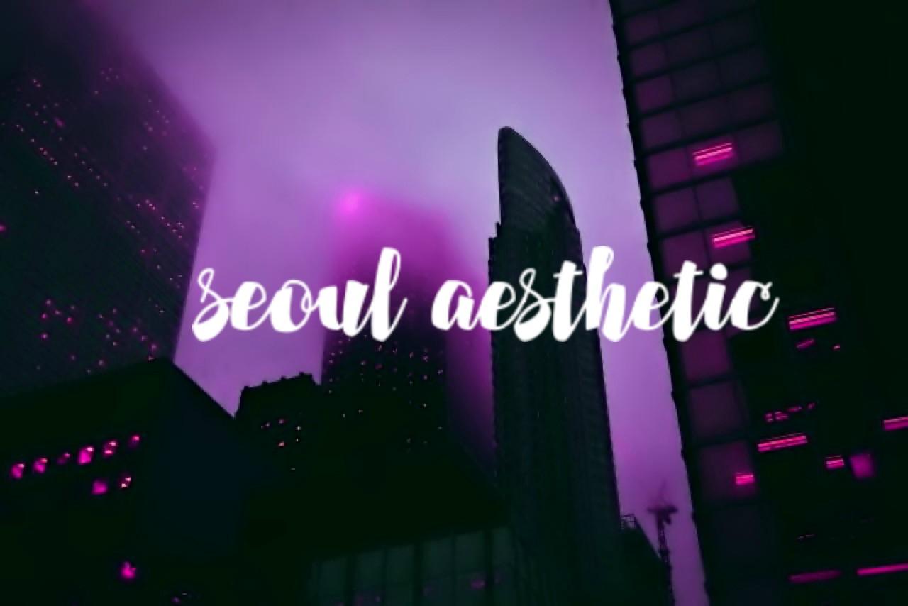 Seoul Aesthetic