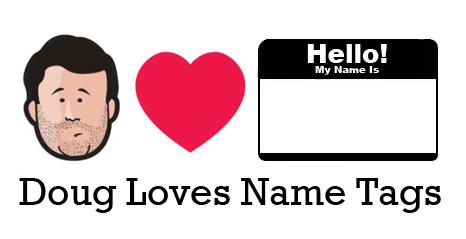 doug loves name tags