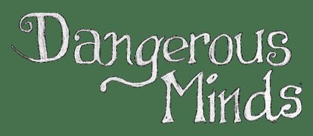 Dangerous Minds Creative