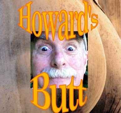 Howard's Butt