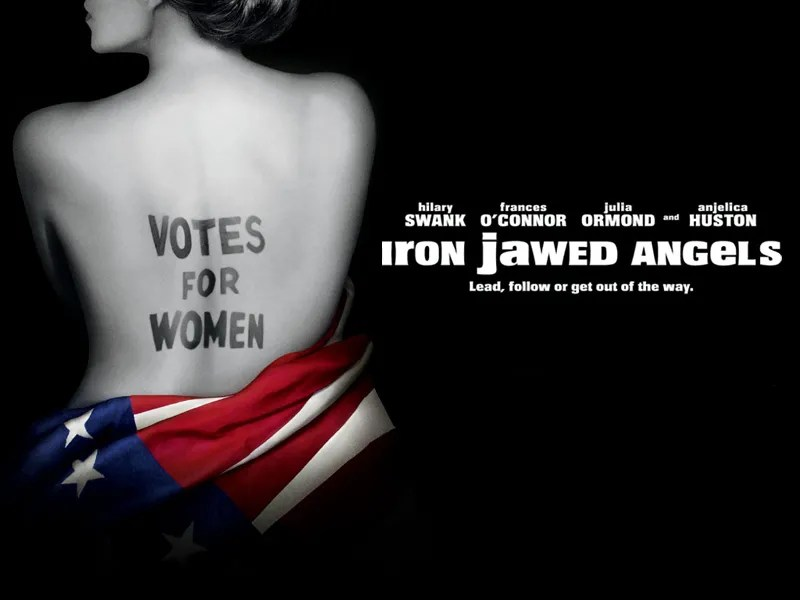 Iron Jawed Angels Film  TV Tropes