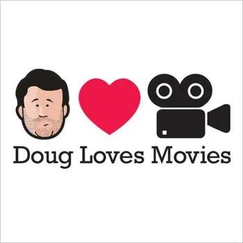 doug loves movies podcast