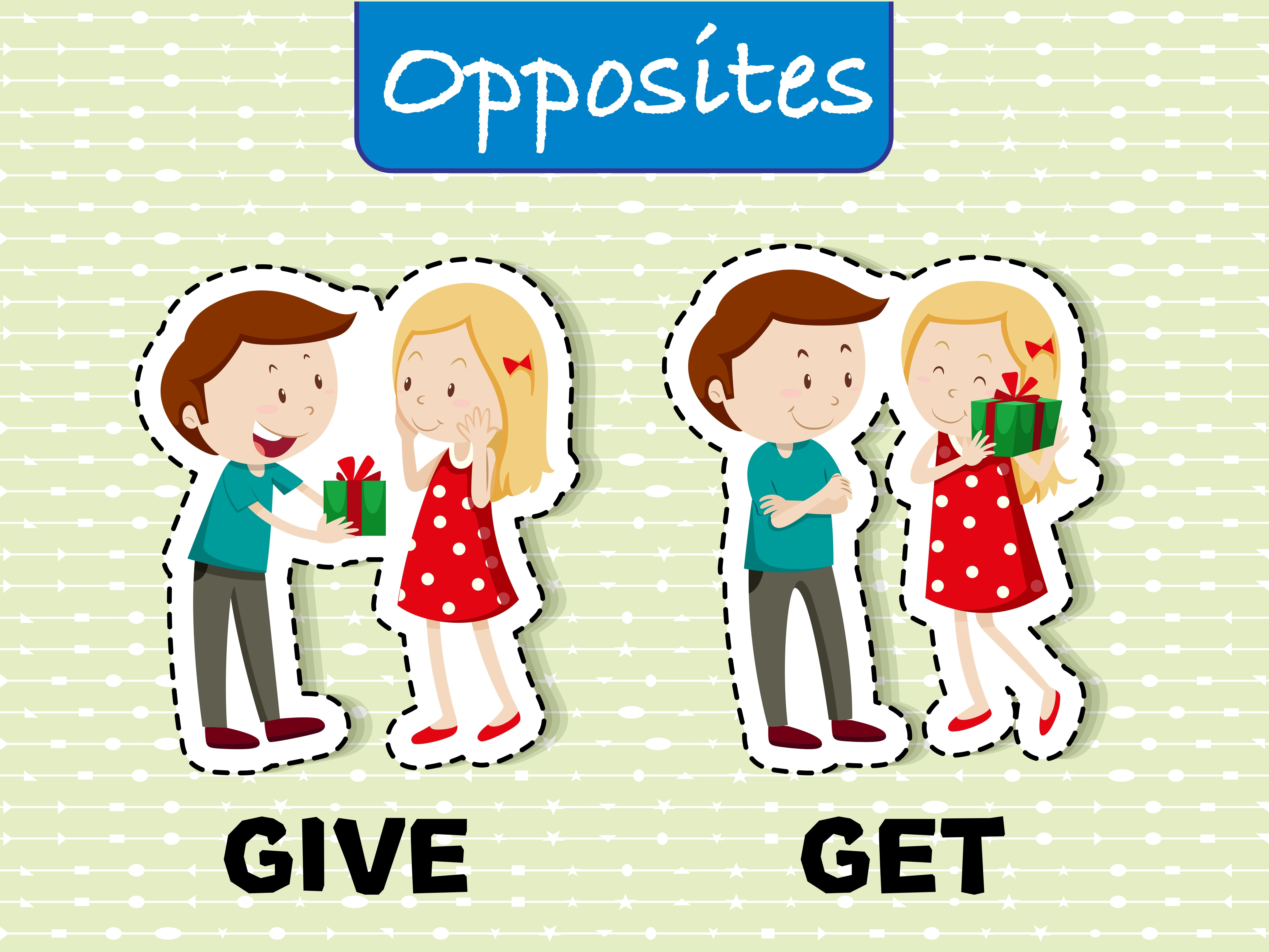 Opposite Words For Give And Get