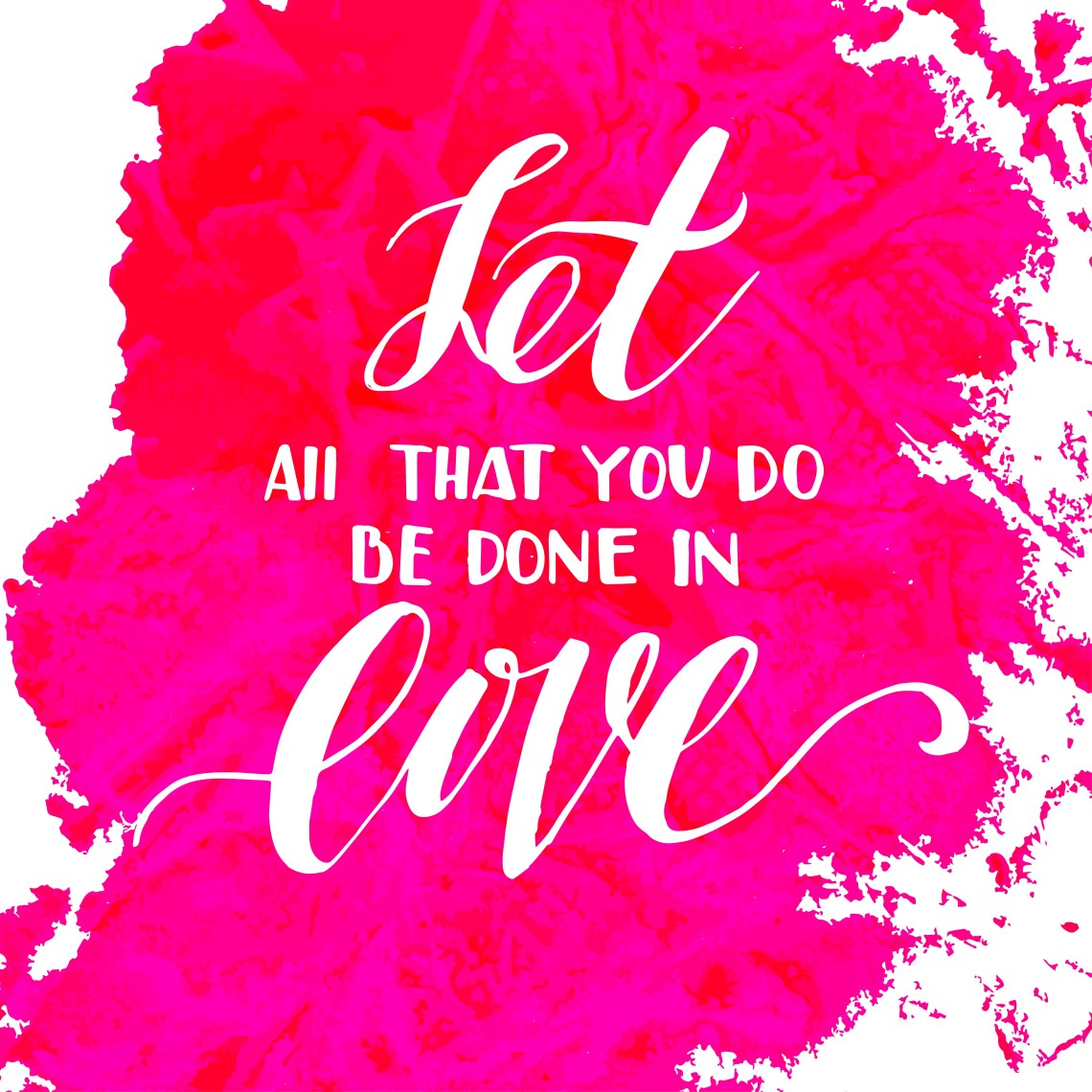Download Let all that you do be done in love. - Download Free ...