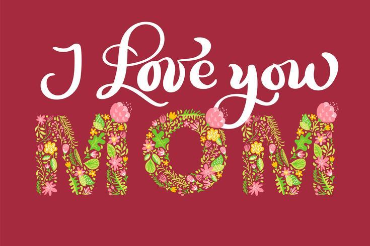 Download Floral summer text I Love You Mom. Vector illustration ...