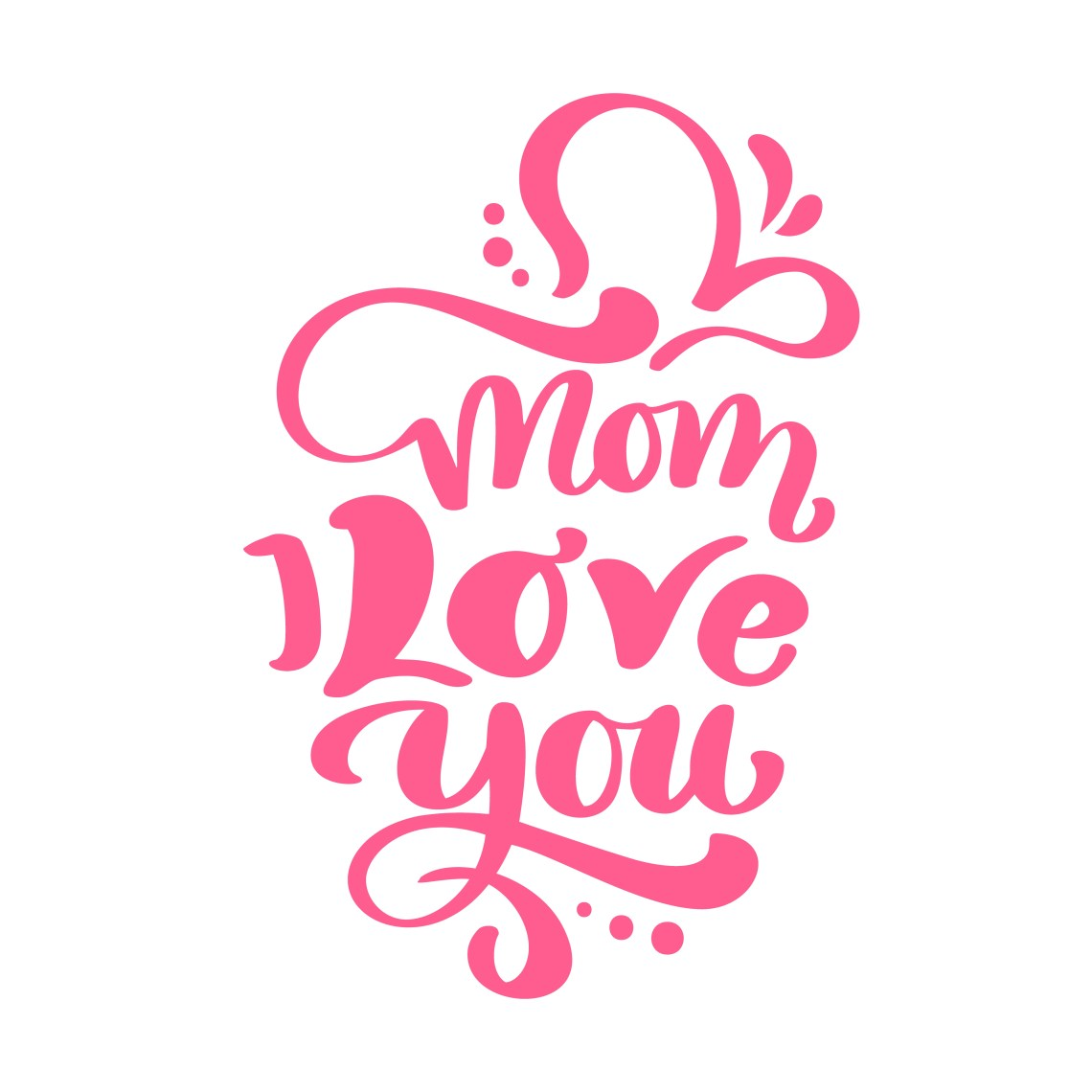 Download Mom I Love you text for Happy Mothers Day. Vector ...