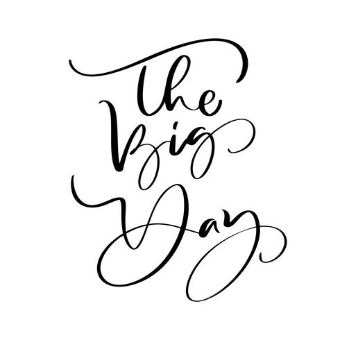 The Big Day vector lettering text Wedding on white