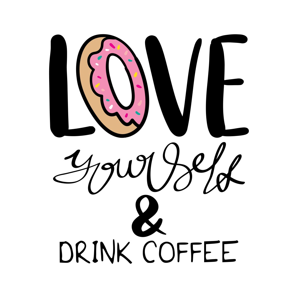 Download Love yourself and drink coffee - Download Free Vectors ...