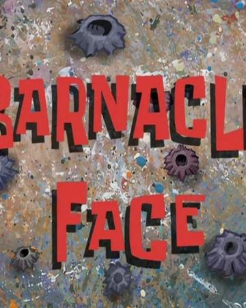 Spongebob Barnacles Be Gone : spongebob, barnacles, Barnacle, Face/transcript, Encyclopedia, SpongeBobia, Fandom