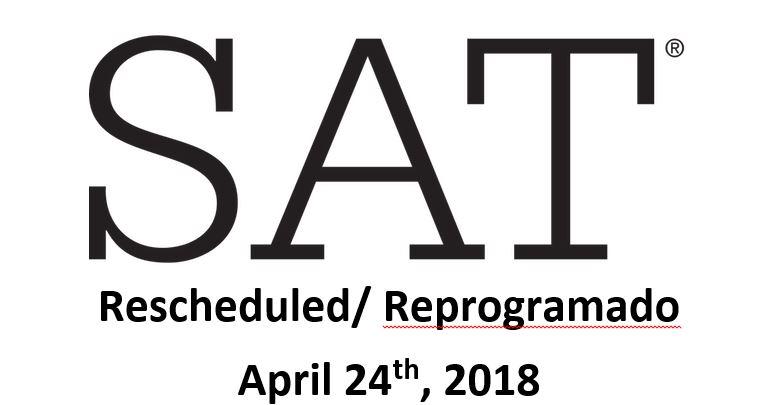 SAT Test Rescheduled/Prueba SAT Reprogramada