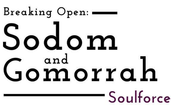 Breaking Open: Sodom and Gomorrah