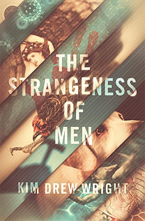 The Strangeness of Men by Kim Drew Wright book cover