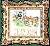 Cheesy Dream