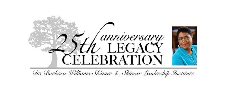 25th Anniversary Legacy Celebration of Skinner Leadership