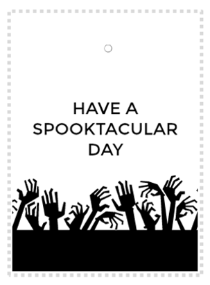 HAVE A SPOOKTACULAR DAY TAG PRINTABLE & HALLOWEEN TREAT