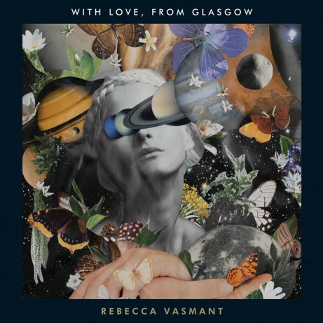 Rebecca Vasmant - With Love, From Glasgow