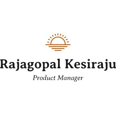 RajaGopal Kesiraju Product Manager