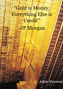Gold Is Money Everything Else Is Credit : money, everything, credit, Morgan, Money, Everything, Credit, Walls