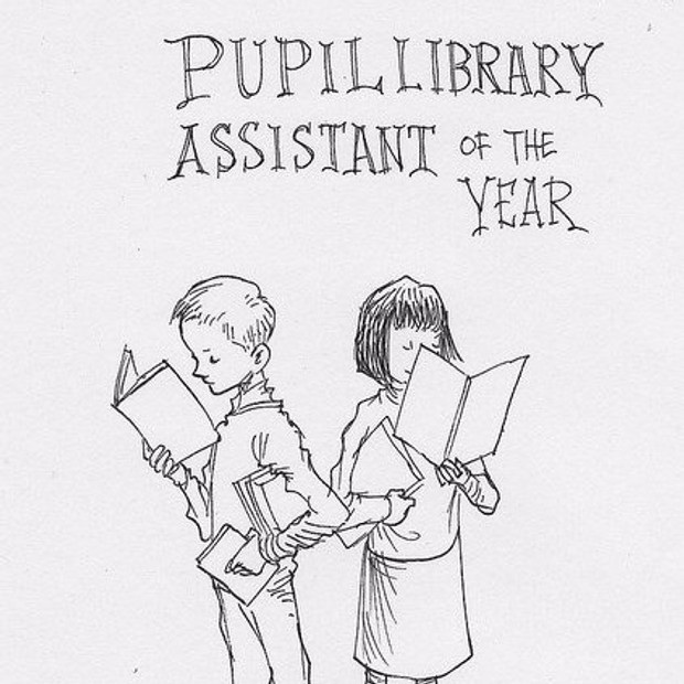Pupil Library Assistant of the Year Award A Reflection