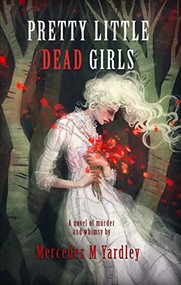 Pretty Little Dead Girls is horror fiction at its best