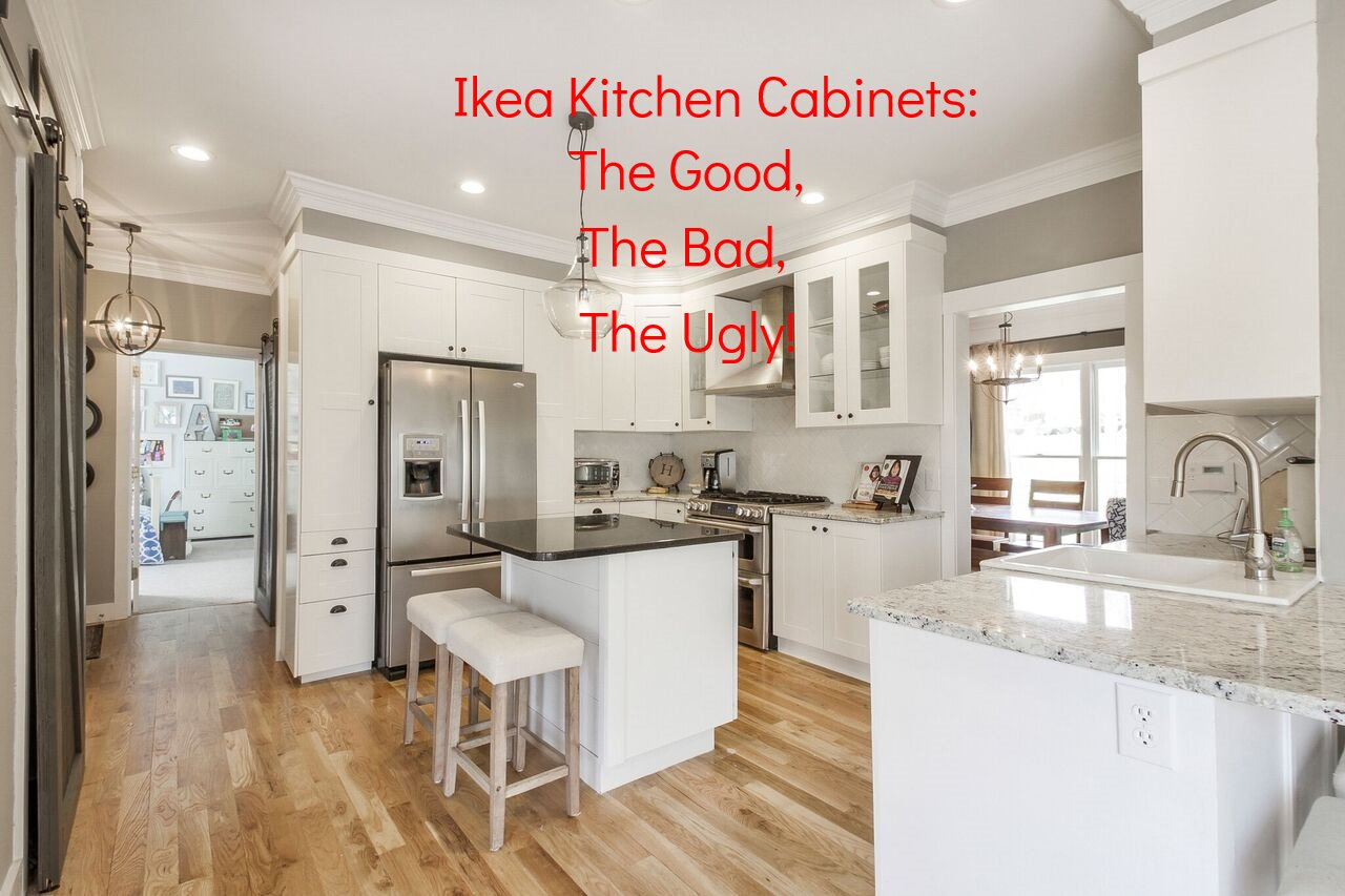 Ikea Kitchen Cabinets The Good The Bad and The Ugly