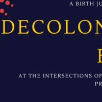 DECOLONIZING BIRTH