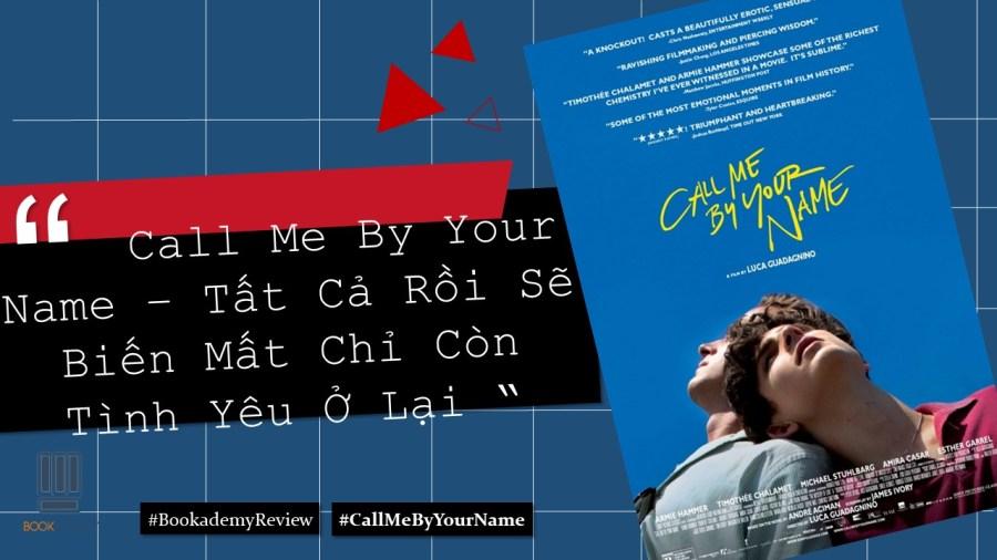 [Bookademy] Review Sách \u201cCall Me By Your Name\u201d - Tất Cả Rồi Sẽ Biến Mất Chỉ Còn Tình Yêu Ở Lại