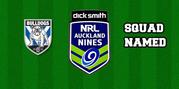 Bulldogs Name Nrl Nines Squad 2015 Zero Tackle