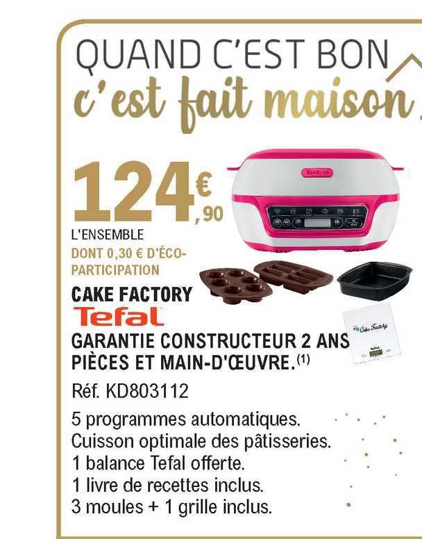 offre cake factory tefal chez e leclerc