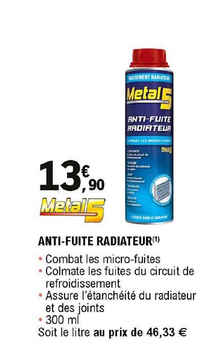 offre anti fuite radiateur metal5 chez