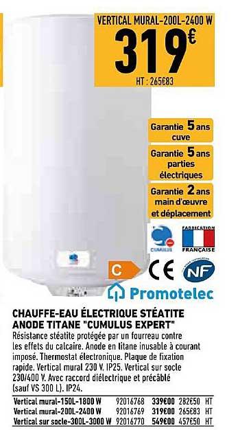 Offre Chauffe Eau Electrique Steatite Anode Titane Cumulus Expert Nf Promotelec Chez Brico Cash