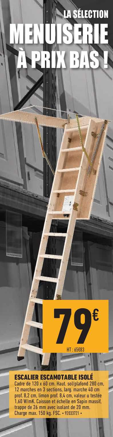 Offre Escalier Escamotable Isole Chez Bricomarche