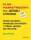Plan marketingowy na jednej stronie. Nowi klienci, większe dochody i firma jedna na milion!