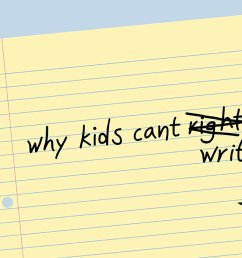 Why Kids Can't Write - The New York Times [ 900 x 1600 Pixel ]