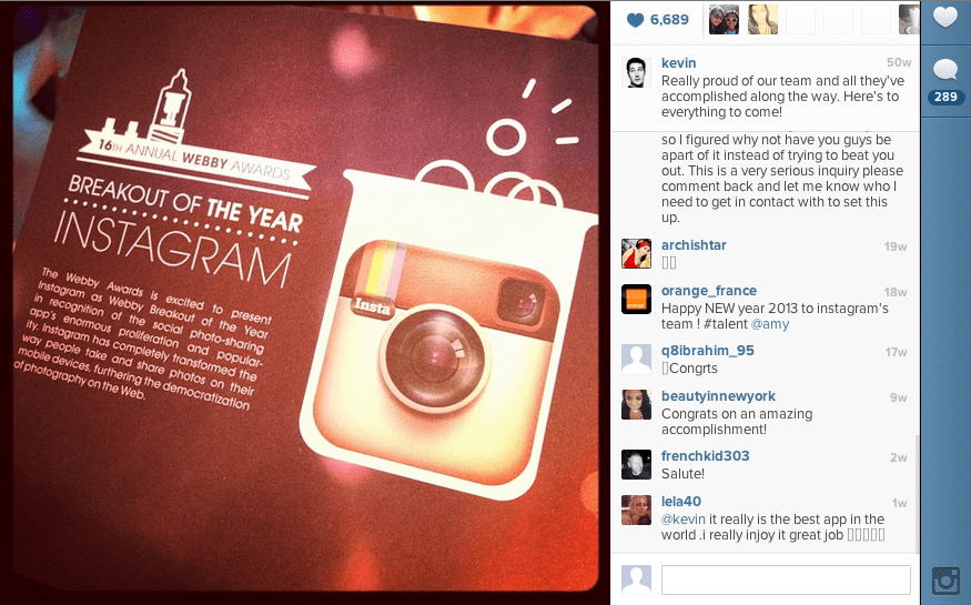 "In New York, Instagram was recognized as the ""Breakout of the Year"" and received a Webby Award."