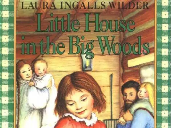 "WISCONSIN: ""Little House in the Big Woods"" by Laura Ingalls Wilder"