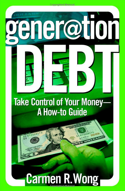 """""""Generation Debt: Take Control of Your Money"""" by Carmen Wong Ulrich"""