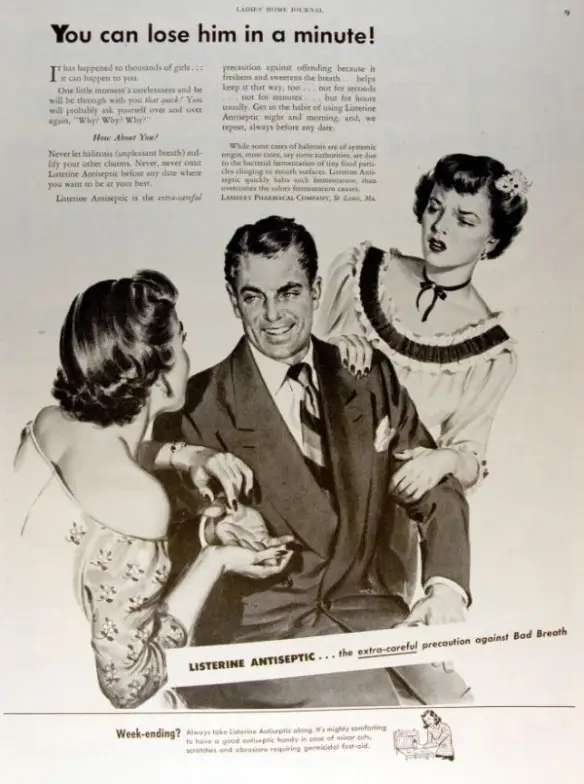 Listerine is the only cure for women stealing your husband from under your nose.