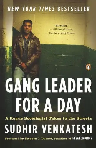 'Gang Leader for a Day' by Sudhir Venkatesh