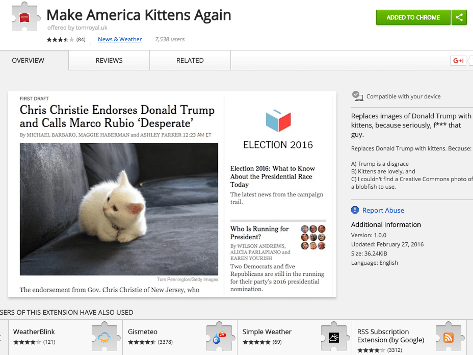 "When you search ""Make America Kittens Again"" on the Chrome Web Store, you'll easily find the extension. All you have to do is hit the ""add"" button, and the extension will be enabled on your browser."