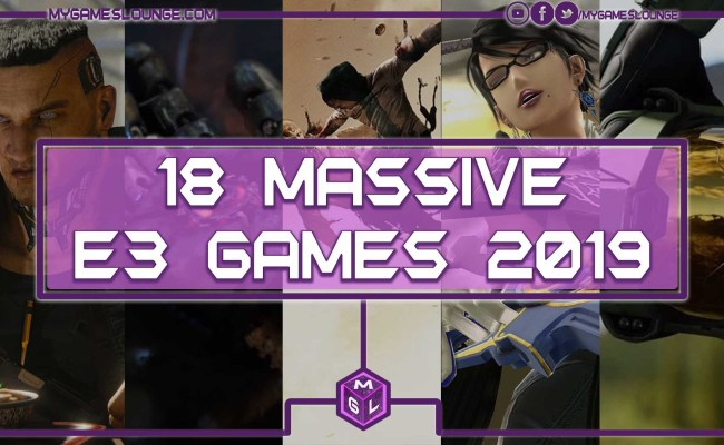 18 Massive E3 Games 2019 We Can T Wait To See Expected