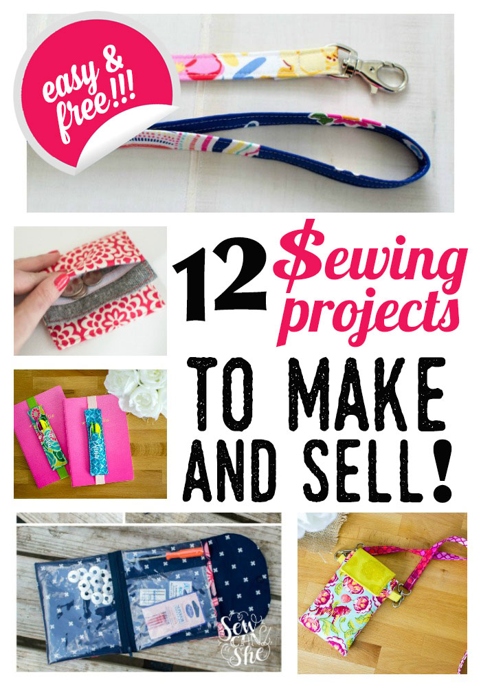 Sewing To Sell At Craft Fairs : sewing, craft, fairs, Sewing, Projects, Sell!, {free, Patterns}, SewCanShe, Patterns, Tutorials