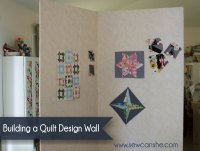 Building a Quilt Design Wall  SewCanShe