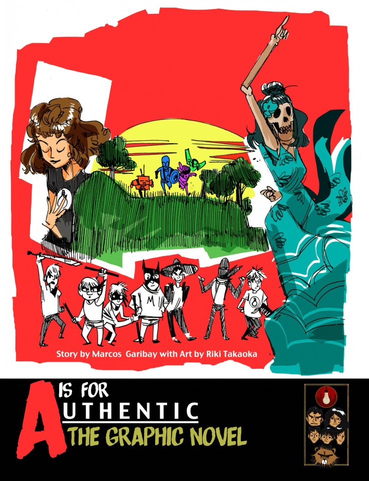 A is for Authentic - a graphic novel by Marcos Garibay with Art by Riki Takaoka.