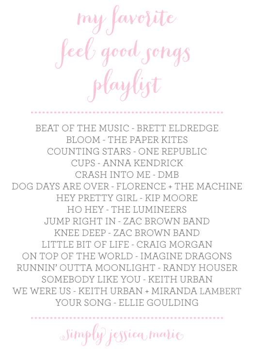 Feel Good Songs Playlist  Simply Jessica Marie