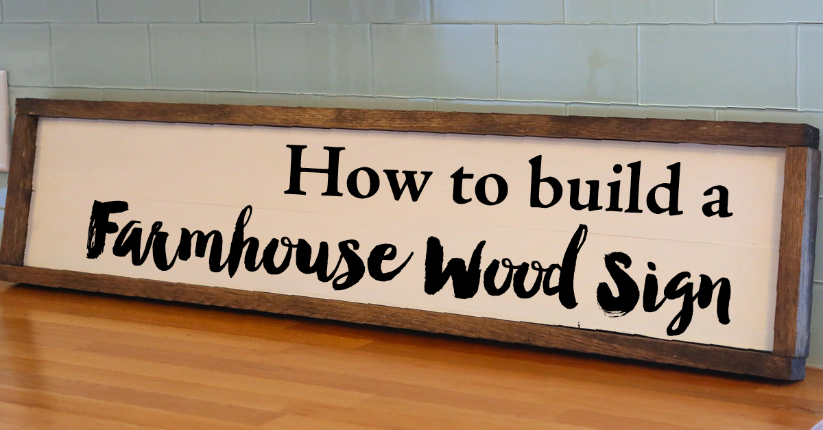 backsplash stick on tiles kitchen flooring for how to build a farmhouse wood sign — weekend craft
